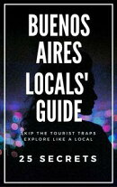 Buenos Aires Locals Travel Guide 2017
