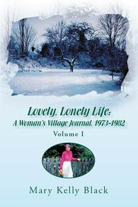 Lovely,LonelyLife:aWoman'sVillageJournal,1973-1982(VolumeI)VolumeI