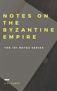 NotesontheByzantineEmpire
