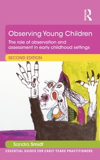 ObservingYoungChildrenTheroleofobservationandassessmentinearlychildhoodsettings