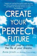 Create Your Perfect Future