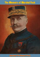 The Memoirs of Marshal Foch