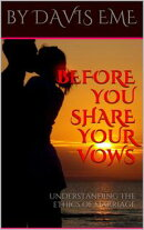Before You Share Your Vows (Understanding the Ethics Of Marriage)