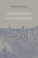 Clerical Households in Late Medieval Italy