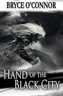 Hand of the Black City: Short Story