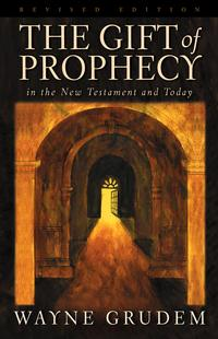 TheGiftofProphecyintheNewTestamentandToday(RevisedEdition)