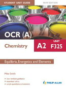 OCR A Chemistry A2 Student Unit Guide: Unit F325 New Edition: Equilibria, Energetics and Elements ePub