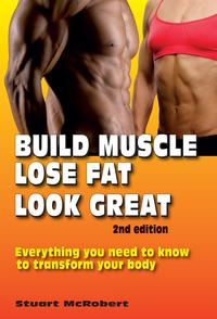 BuildMuscle,LoseFat,LookGreat2ndEdEverythingYouNeedToKnowToTransformYourBody