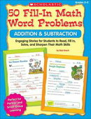 50 Fill-in Math Word Problems: Addition & Subtraction: Engaging Story Problems for Students to Read, Fill-in…