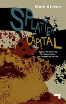 Splatter Capital: A guide for surviving the horror movie we collectively inhabit