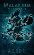 Malakhim Volume 6: The End of Everything