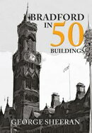 Bradford in 50 Buildings