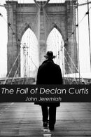The Fall of Declan Curtis