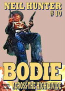 Bodie 10: Across the Divide