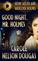Good Night, Mr. Holmes (with bonus A.C. Doyle short story A Scandal in Bohemia)