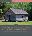 Official Records of the Union and Confederate Armies: Union and Confederate Generals Accounts of the Battle …