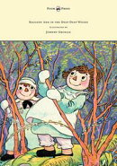 Raggedy Ann in the Deep Deep Woods - Illustrated by Johnny Gruelle