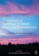 Handbook of the Sociology of Death, Grief, and Bereavement