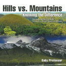 Hills vs. Mountains : Knowing the Difference - Geology Books for Kids | Children's Earth Sciences Books