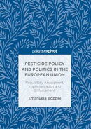 Pesticide Policy and Politics in the European Union