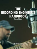 The Recording Engineer's Handbook Fourth Edition