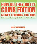 How Do They Do It? Coins Edition - Money Learning for Kids | Children's Growing Up & Facts of Life Books