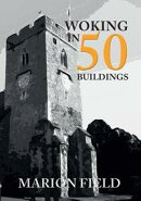 Woking in 50 Buildings