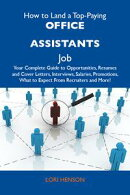 How to Land a Top-Paying Office assistants Job: Your Complete Guide to Opportunities, Resumes and Cover Lett…