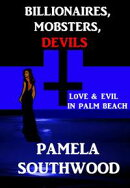 Billionaires, Mobsters, Devils: Love & Evil In Palm Beach