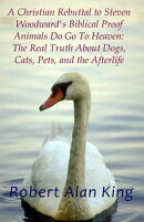 A Christian Rebuttal to Steven Woodward's Biblical Proof Animals Do Go To Heaven: The Real Truth About Dogs,…