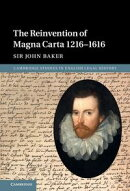 The Reinvention of Magna Carta 1216?1616