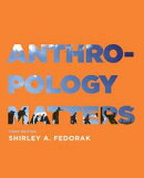 Anthropology Matters, Third Edition