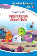 Purple Learns About Birds (Purple Turtle, English Graded Readers, Level 3)