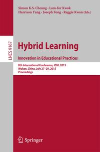 HybridLearning:InnovationinEducationalPractices8thInternationalConference,ICHL2015,Wuhan,China,July27?29,2015.Proceedings