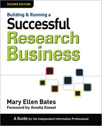 Building&RunningaSuccessfulResearchBusiness,SecondEditionAGuidefortheIndependentInformationProfessional