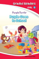 Purple Goes to School (Purple Turtle, English Graded Readers, Level 2)