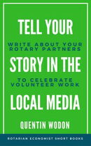 Tell Your Story in the Local Media: Write about Your Rotary Partners to Celebrate Volunteer Work