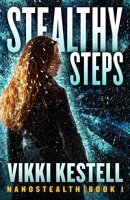 Stealthy Steps, Nanostealth | Book 1