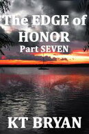 The Edge Of Honor (Part Seven)