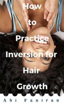 How to Practice Inversion for Hair Growth