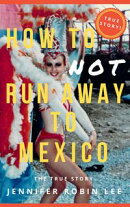 How to Not Run Away to Mexico