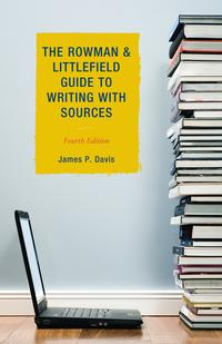 TheRowman&LittlefieldGuidetoWritingwithSources