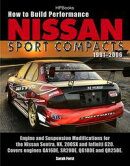 How to Build Performance Nissan Sport Compacts, 1991-2006 HP1541