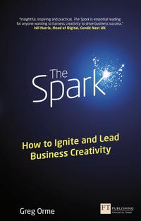 TheSparkHowtoIgniteandLeadBusinessCreativity