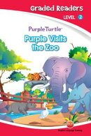 Purple Visits the Zoo (Purple Turtle, English Graded Readers, Level 2)