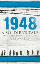 1948. A Soldier's Tale ? The Bloody Road to Jerusalem