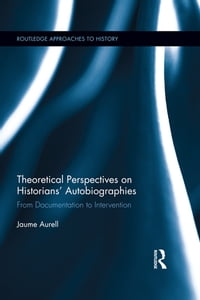 TheoreticalPerspectivesonHistorians'AutobiographiesFromDocumentationtoIntervention
