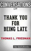 Thank You for Being Late by Thomas L. Friedman | Conversation Starters