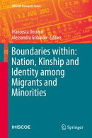 Boundaries within: Nation, Kinship and Identity among Migrants and Minorities