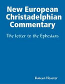 New European Christadelphian Commentary ? The letter to the Ephesians